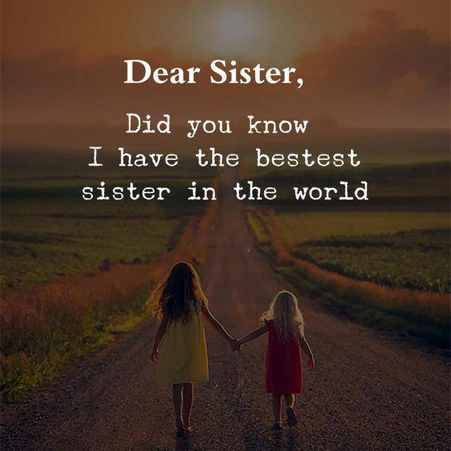I Have The Best Sister In The World Quotes: Dear Sister I Have The Best Sister In The World